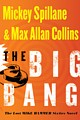 """The Big Bang"" by Mickey Spillane & Max Allan Collins"
